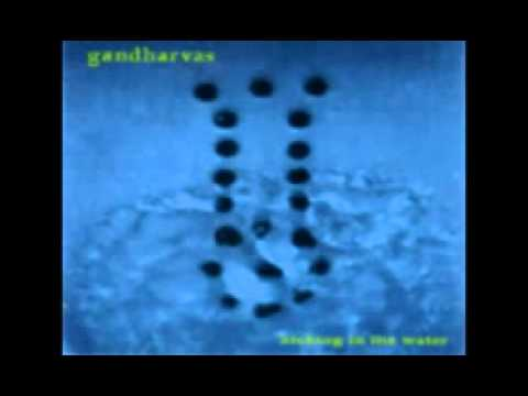 The Gandharvas - Kicking In The Water (1995) Full Album
