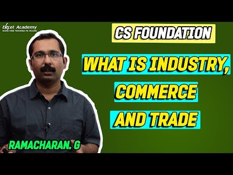 Business Environment : What is Industry, Commerce and Trade.