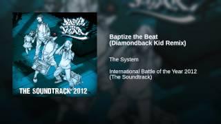Baptize the Beat (Diamondback Kid Remix)