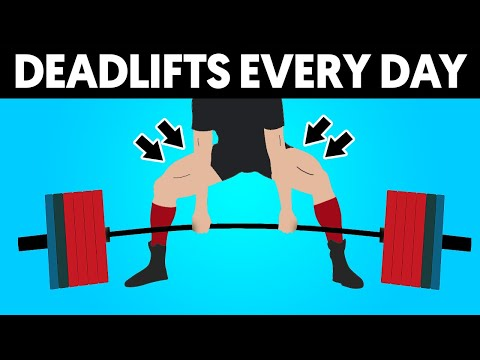 Deadlift Every Day and This is What Happens To Your Body