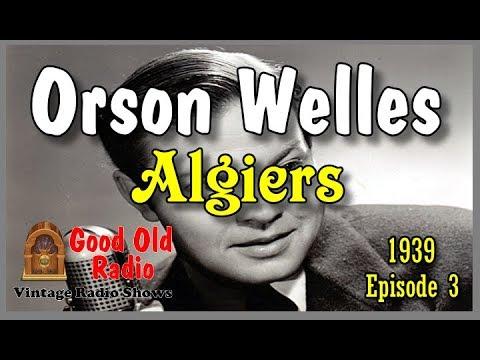 Orson Welles, Algiers 1939   Good Old Radio #orsonwelles #ClassicRadio