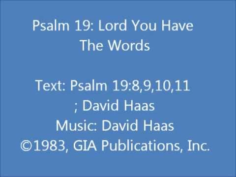 Psalm 19: Lord, You Have The Words (Haas setting)