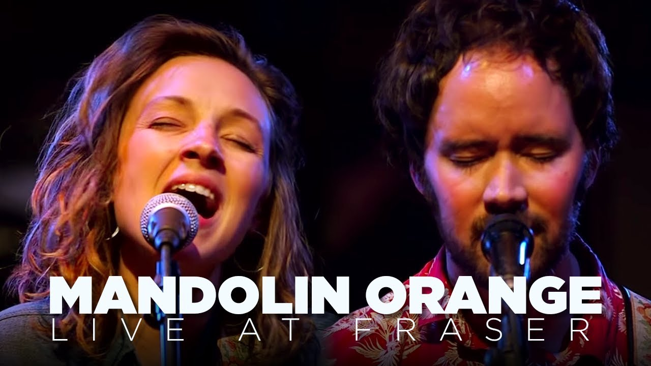 Mandolin Orange Live At Fraser Full Set Youtube
