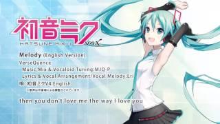 【HATSUNE MIKU V4X】 Melody (English Version) 【DEMO】