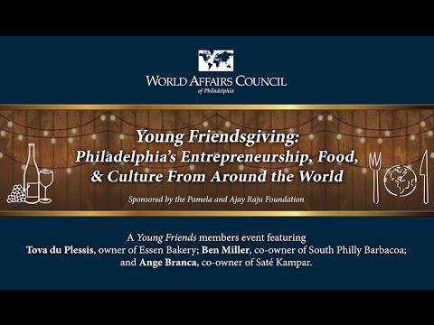 Young Friendsgiving: Philadelphia's Entrepreneurship, Food, & Culture from around the World