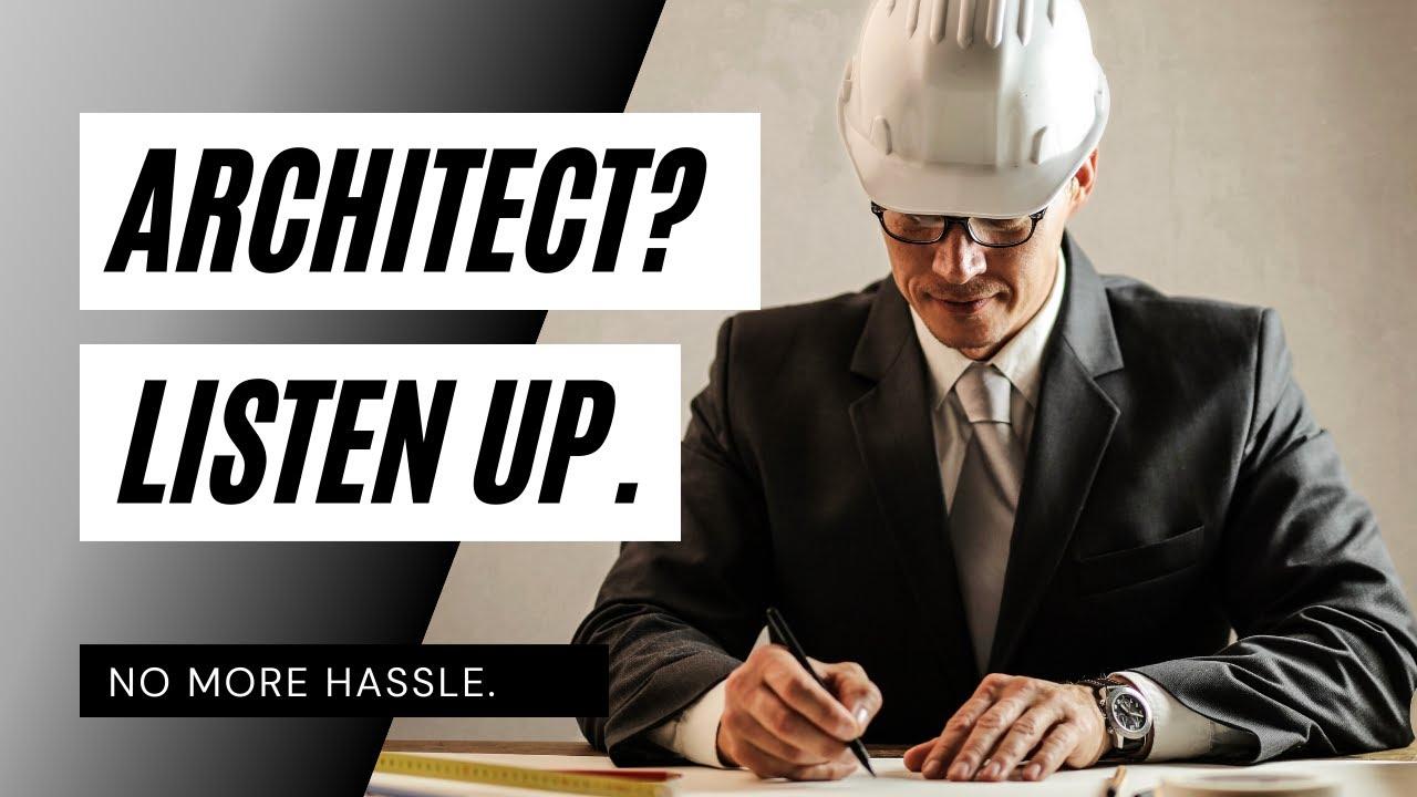 Architect? Listen Up!