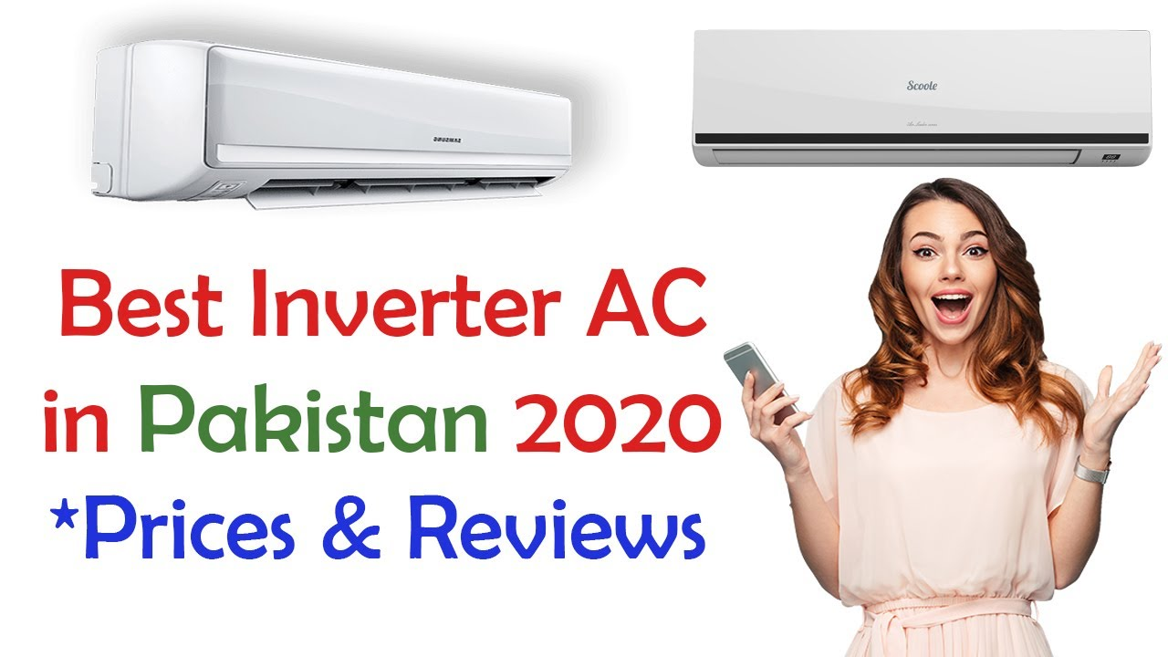 Best Inverter Ac In Pakistan 2020 Prices And Review In Detail Youtube