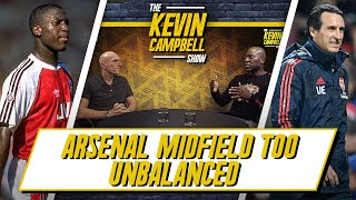 Arsenal Midfield Too Unbalanced! | 5 Things We've Learnt About Arsenal! | The Kevin Campbell Show