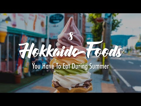 8 Hokkaido Foods You Have to Eat During Summer