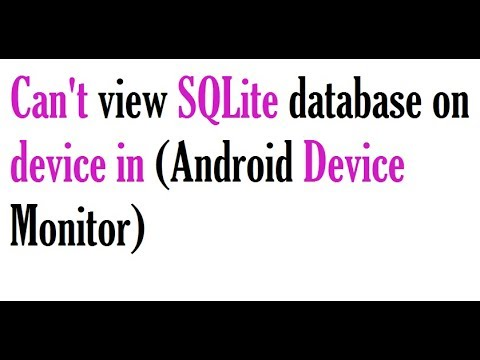 Can't view SQLite database on device in (Android Device Monitor) in Android studio