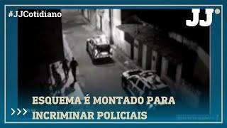 Esquema criminoso é montado por facções para incriminar policiais.