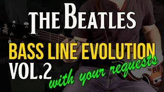 The Beatles Bass Line Evolution - Vol. 2 /// WITH YOUR REQUESTS
