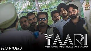 Yaari (Full Video) Preet Maan | Kapil Singla | Sahil Sharma (Abhi)| New Punjabi Song 2017