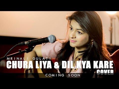 Chura Liya Hai Tumne / Dil Kya Kare Cover ( Mashup ) / Mrinali Gulati