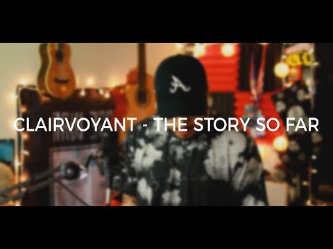 Clairvoyant - The Story So Far (Cover)