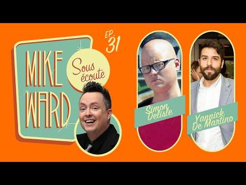 MIKE WARD SOUS ÉCOUTE #31 (Yannick De Martino, Simon Delisle)