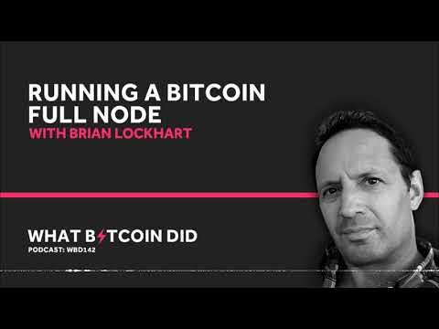 Brian Lockhart On Running A Bitcoin Full Node
