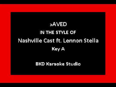 Saved (In the Style of Nashville Cast & Lennon Stella) (Karaoke with Lyrics)