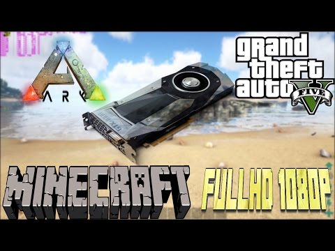 GeForce GTX 1080 Founders Edition - GTA V, ARK Survival Evolved, Minecraft [FullHD 1080p]