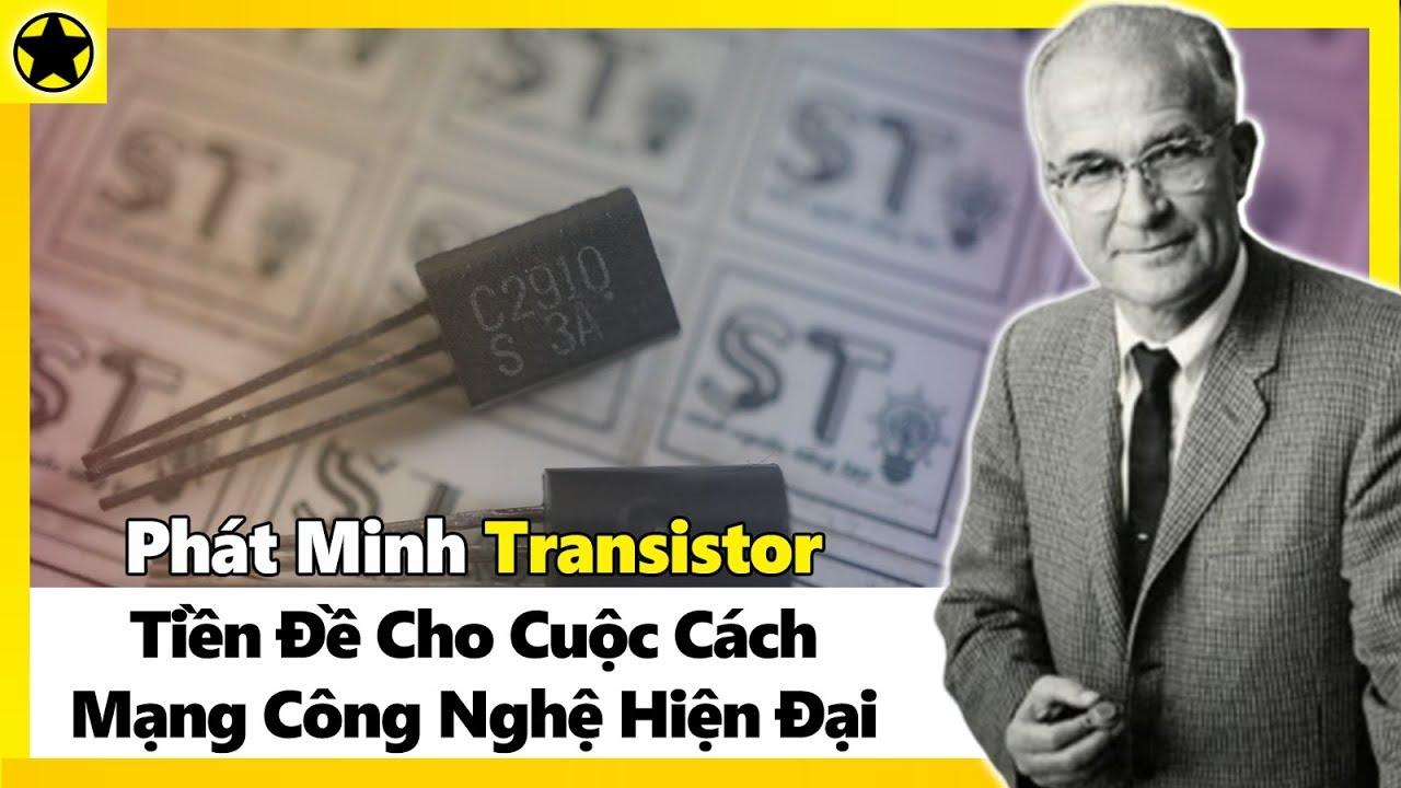 Phát Minh Transistor – Tiền Đề Cho Cuộc Cách Mạng Công Nghệ Hiện Đại