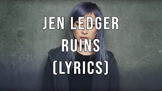 Jen Ledger - Ruins (Lyrics)