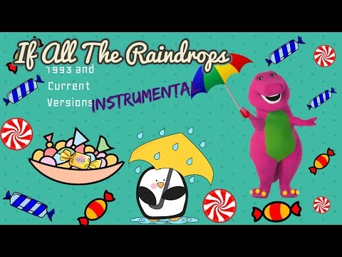 Barney - If All The Raindrops (1993 and Current Version Instrumentals)