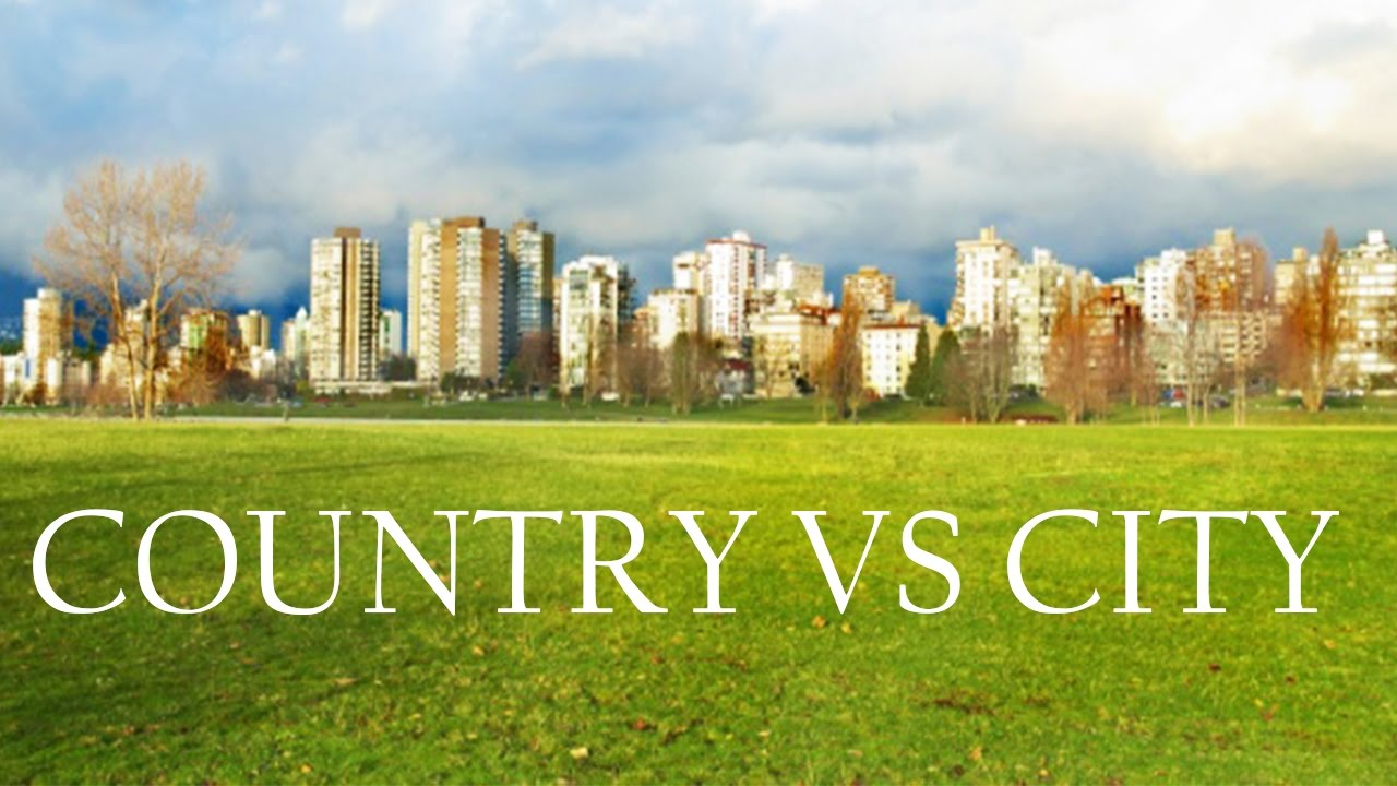 Country Vs City YouTube