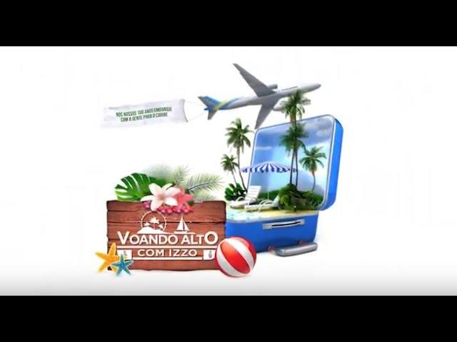 Voando Alto com a Izzo - Viagem para o Caribe