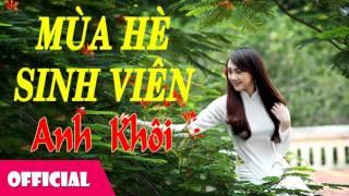Mùa Hè Sinh Viên - Nhạc Trẻ Chọn Lọc    Nhạc Hay Việt Nam [Official Audio]