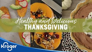 Healthy and Delicious Thanksgiving Recipes │VIDEO │Kroger