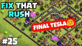 FIX THAT RUSH #25 ,FINAL TESLA ON UPGRADE.CLASH OF CLANS INDIA