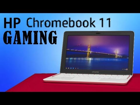 Gaming On The Hp Chromebook 11 Youtube