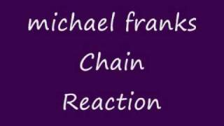 Watch Michael Franks Chain Reaction video