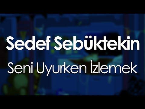 Sedef Sebüktekin - Seni Uyurken İzlemek (feat. Canozan)