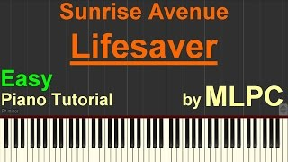 Sunrise Avenue - Lifesaver (Easy Version) I Piano Tutorial by MLPC