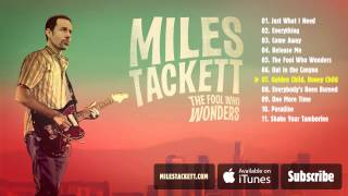 "Miles Tackett - ""Golden Child"" (Full Album Stream)"
