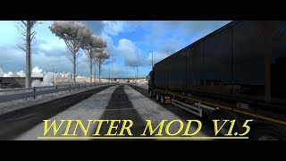 Download:  https://ets2.lt/en/winter-mod-v-1-5/#comment-3385434  New:  -The whole winter mod has been redesigned -Work in 1.34 -Baltic Sea DLC compatible  -New snow on the glass -New road textures -New tree and grass textues -realistic temperatures  ---Bu