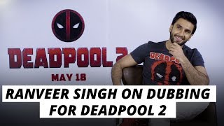 Ranveer Singh On Dubbing For Deadpool 2: Crass Hindi Way More Impactful Than Crass English