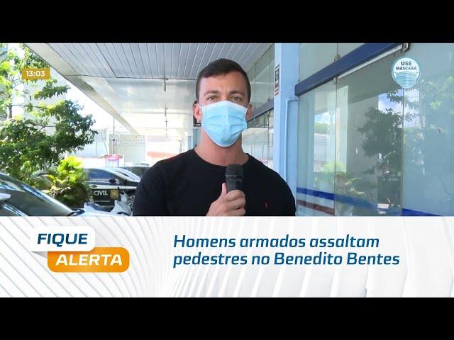 Homens armados assaltam pedestres no Benedito Bentes