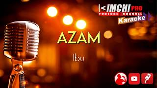AZAM NUR MUJIZAT - Ibu  Official Karaoke