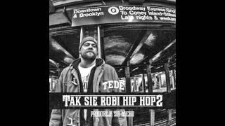 02.  TEDE - TAK SIĘ ROBI HIPHOP 2 (prod. Sir Mich) / ELLIMINATI 2013