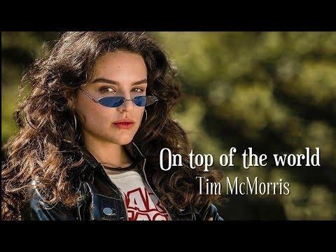 Trilha Sonora Espelho da Vida On Top Of The World   Tim McMorris Tradução
