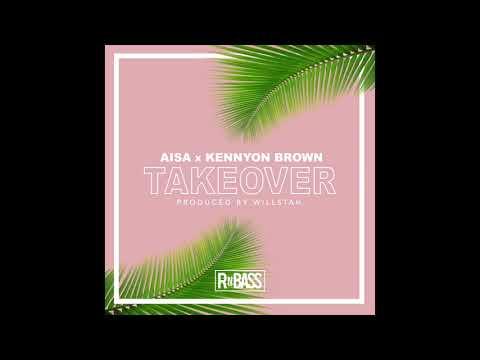 Aisa x Kennyon Brown - Takeover (Prod. Willstah)