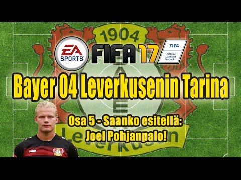 Fifa 17 - Bayer 04 Leverkusenin tarina - Osa 5 - Saanko esitellä: Joel Pohjanpalo!