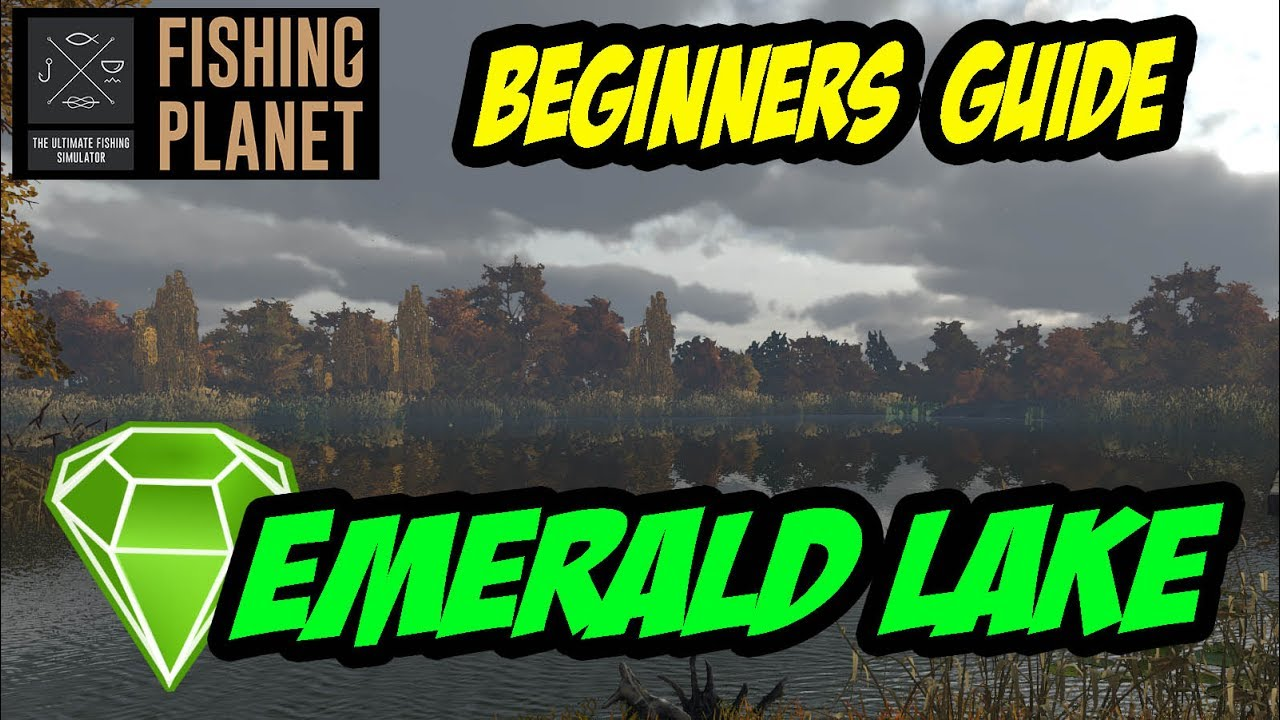 Fishing Planet - Beginners Guide - Emerald Lake (2017) - Fishing Videos