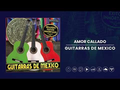 Guitarras De Mexico - Amor Callado