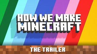 How We Make Minecraft – Trailer