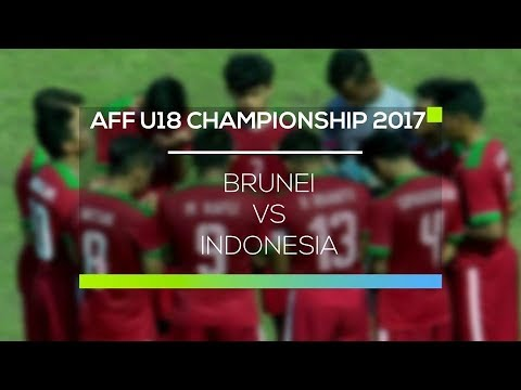 AFF Cup Championship 2017 U-18 : Brunei vs Indonesia