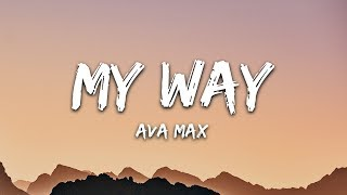 Ava Max - My Way (Lyrics)