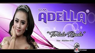 Download Lagu Niken Ira - Terlalu Rindu - OM.ADELLA mp3